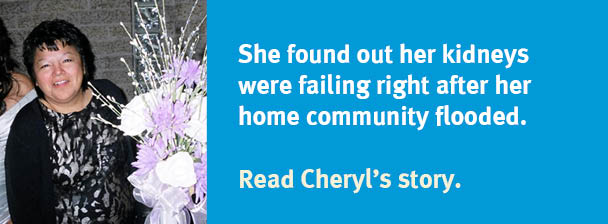 Cheryl's diagnosis came after flooding in her home community